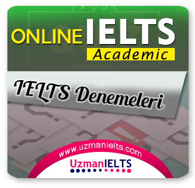 IELTS (Academic) Denemeleri