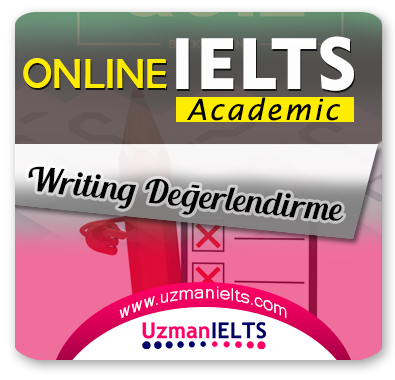 IELTS (Academic) Writing Değerlendirilmesi (40 Adet)