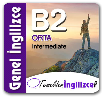 B2 - Intermediate (Orta)